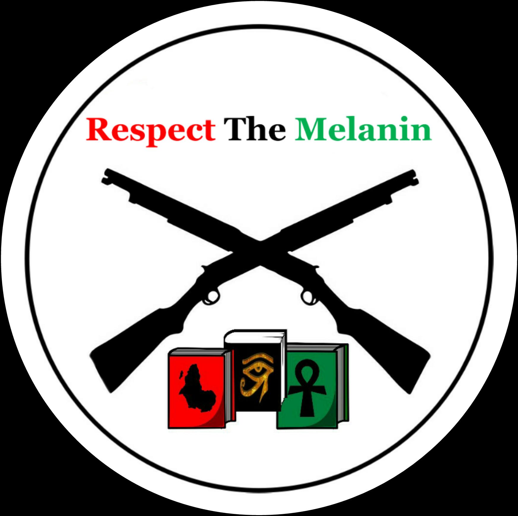 Respect the Melanin - Black Owned